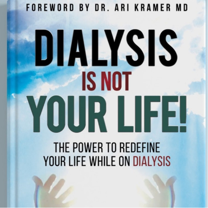 Dialysis is not your life